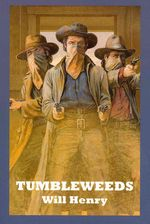 Tumbleweeds by Will Henry